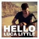Hello/Luca Little