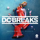 Faithless (feat. Bianca)/DC Breaks