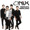 Mengapa Memilihku/Onix