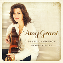 Be Still And Know... Hymns & Faith/Amy Grant
