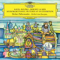 Ravel: Bolero / Debussy: La Mer / Mussorgsky: Pictures At An Exhibition