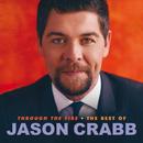 Through The Fire: The Best Of Jason Crabb/Jason Crabb