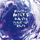 Bluing: Miles Davis Plays The Blues/Miles Davis