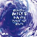 Bluing: Miles Davis Plays The Blues/マイルス・デイヴィス