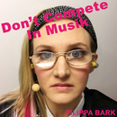 Don't Compete In Musik/Filippa Bark