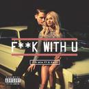 F**k With U (feat. G-Eazy)/Pia Mia