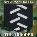 The Trooper/Steve 'n' Seagulls