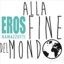 Alla Fine Del Mondo/Eros Ramazzotti