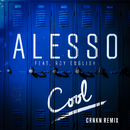 Cool (CRNKN Remix) (feat. Roy English)/Alesso