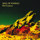 Dark Continent/Wall Of Voodoo