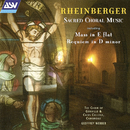 Rheinberger: Sacred choral music/Choir of Gonville & Caius College, Cambridge, Christopher Monks, Geoffrey Webber
