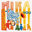 Talk About You/MIKA