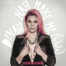 Make Me (La La La) (Versions)/Dinah Nah