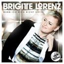Wenn ich dich nicht hätte/Brigitte Lorenz