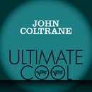 John Coltrane: Verve Ultimate Cool/ジョン・コルトレーン