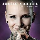 Fucking Beautiful/Judith Van Hel