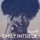 Freunde/Emily Intsiful