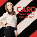 Burned Out/Caro Trischler