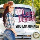 Sigo Enamorada/Laura Denisse