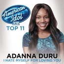 I Hate Myself For Loving You (American Idol Season 14)/Adanna Duru