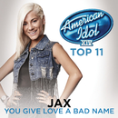You Give Love A Bad Name (American Idol Season 14)/Jax