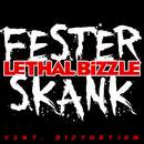Fester Skank (feat. Diztortion)/Lethal Bizzle