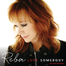 Love Somebody (Deluxe Edition)/Reba McEntire