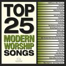 Top 25 Modern Worship Songs/Maranatha! Music