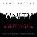 Unity: The Latin Tribute To Michael Jackson/Tony Succar