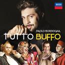 Tutto Buffo/Paolo Bordogna, Francesco Lanzillotta, Filarmonica Arturo Toscanini