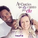 As Canções Que Eu Canto Pra Ela/Thalles Roberto