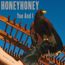 You And I/honeyhoney