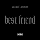 Best Friend (feat. Eminem)/Yelawolf