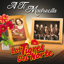 A Ti Madrecita (Remastered)/Los Tigres Del Norte