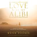Love Was My Alibi/Kristoffer Fogelmark
