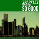 So Good (feat. Ethel)/Sparkles