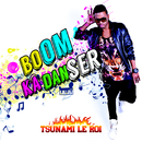 Boom Ka Danser/Tsunami Le Roi