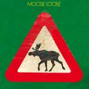 Elgen Er Løs/Moose Loose