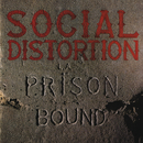 Prison Bound/Social Distortion