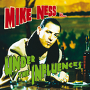Under The Influences/Mike Ness
