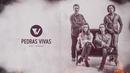Fornalha(Lyric Video)/Pedras Vivas