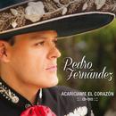 Acaríciame El Corazón/Pedro Fernández