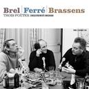 Trois poètes : Brel - Ferré - Brassens/Jacques Brel, Léo Ferré, Georges Brassens