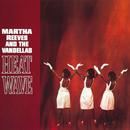 Heat Wave/Martha Reeves & The Vandellas