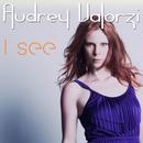 I See/Audrey Valorzi
