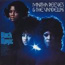 Black Magic/Martha Reeves & The Vandellas