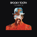 The Mirror/Spooky Tooth