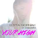 Your High (A Cappella)/Edyta Gorniak