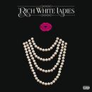 Rich White Ladies/Rich White Ladies