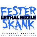 Fester Skank (Acoustic Version) (feat. Amanda Mellid)/Lethal Bizzle